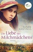 Die Liebe des Milchmädchens - Susan Hastings