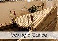 Making a Canoe (Wall Calendar 2018 DIN A4 Landscape) - Linda Schilling