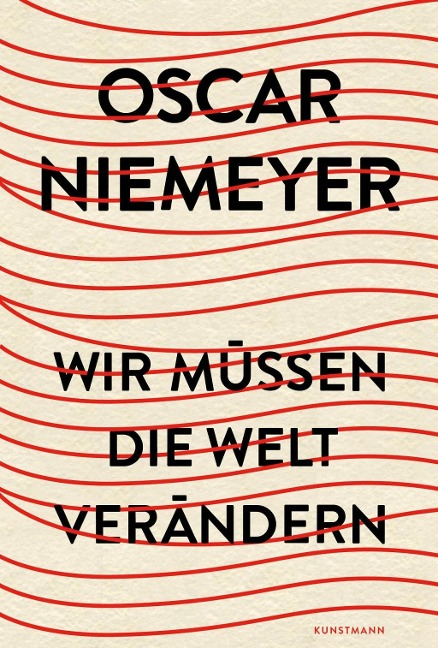 Wir müssen die Welt verändern - Oscar Niemeyer