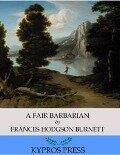 Fair Barbarian - Frances Hodgson Burnett