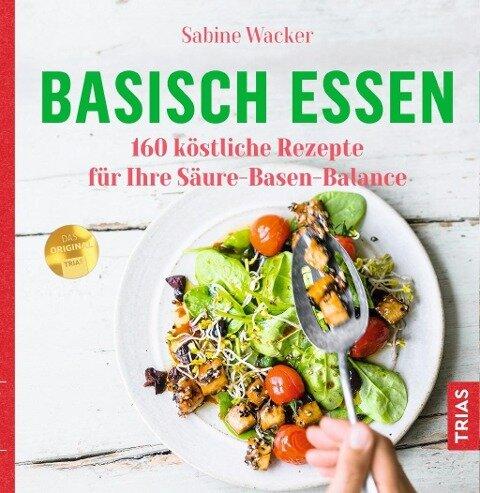 Basisch essen - Sabine Wacker