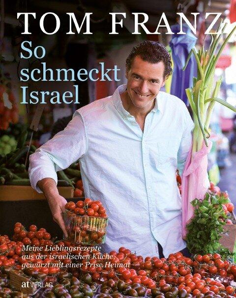 So schmeckt Israel - Tom Franz