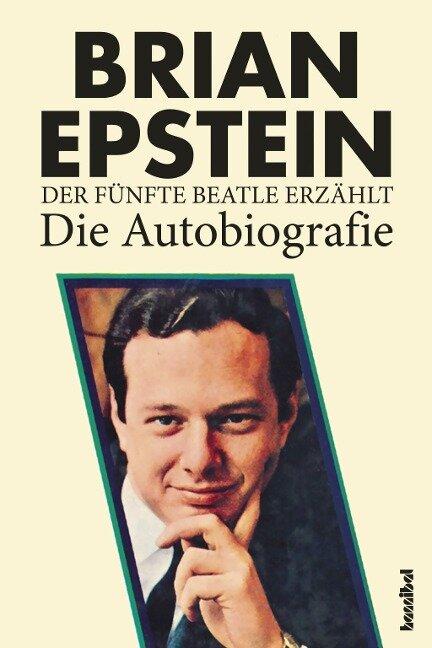 Der fünfte Beatle erzählt - Die Autobiografie - Brian Epstein