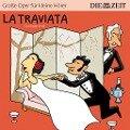 DIE ZEIT-Edition: La Traviata - Giuseppe Verdi