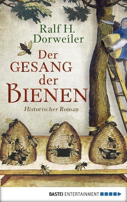 Der Gesang der Bienen - Ralf H. Dorweiler