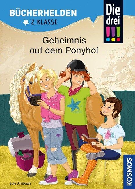 Die drei !!!, Bücherhelden, Geheimnis auf dem Ponyhof - Jule Ambach