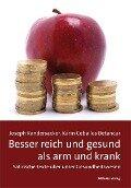 Besser reich und gesund als arm und krank - Joseph Randersacker, Karin Ceballos Betancur