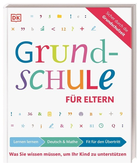 Grundschule für Eltern: Lernen lernen, Deutsch & Mathe, Fit für den Übertritt - Ursula Essigkrug, Anne Schieckel