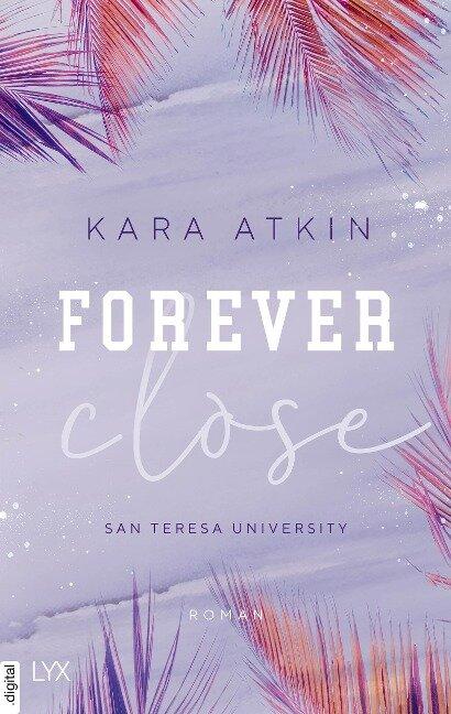 Forever Close - San Teresa University - Kara Atkin