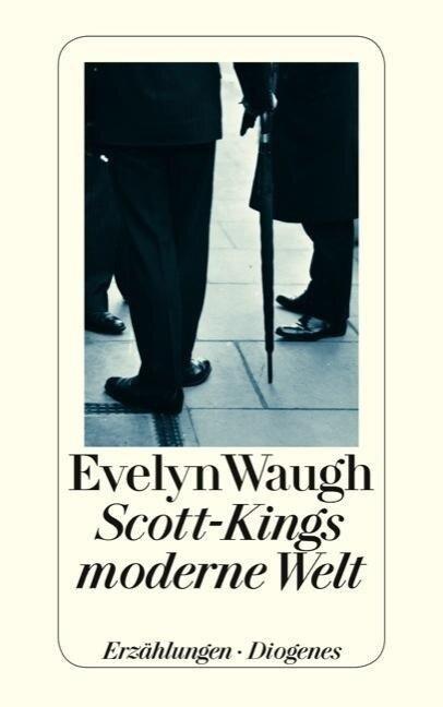 Scott-Kings moderne Welt - Evelyn Waugh