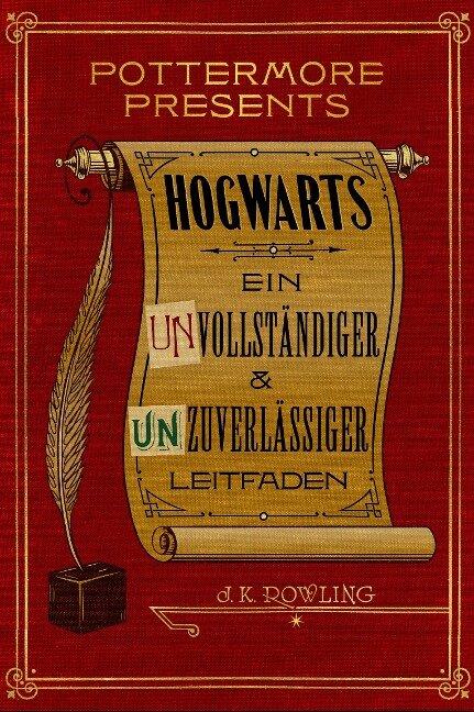 Hogwarts Ein unvollständiger und unzuverlässiger Leitfaden - J. K. Rowling