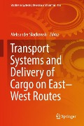 Transport Systems and Delivery of Cargo on East-West Routes -
