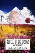 Flucht in die Berge: Alpen-Krimi - A. F. Morland