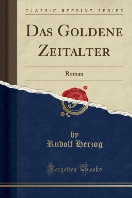 Das Goldene Zeitalter - Rudolf Herzog