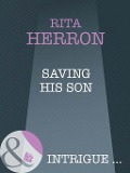 Saving His Son (Mills & Boon Intrigue) (Top Secret Babies, Book 2) - Rita Herron