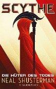 Scythe - Die Hüter des Todes - Neal Shusterman