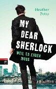 My Dear Sherlock - Weil es enden muss - Heather Petty