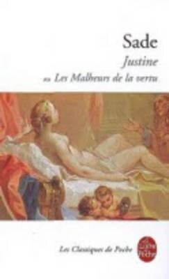 Justine ou les Malheurs de la vertu - Marquis de Sade