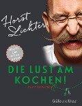 Die Lust am Kochen - Horst Lichter