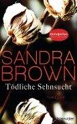 Tödliche Sehnsucht - Sandra Brown