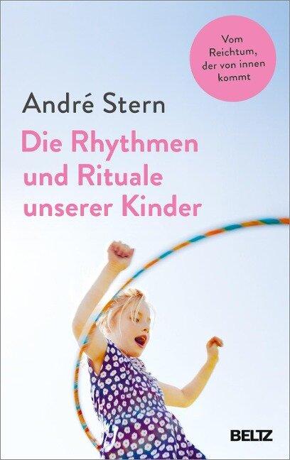 Die Rhythmen und Rituale unserer Kinder - André Stern