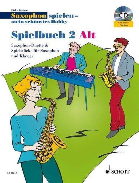 Saxophon spielen - Mein schönstes Hobby. Spielbuch 2 Alt. Mit Audio-CDs - Dirko Juchem