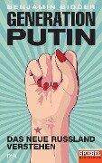 Generation Putin - Benjamin Bidder