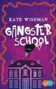 Gangster School - Kate Wiseman