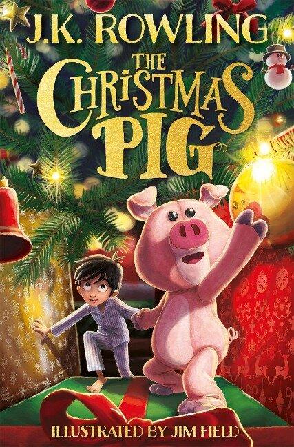 The Christmas Pig - J. K. Rowling