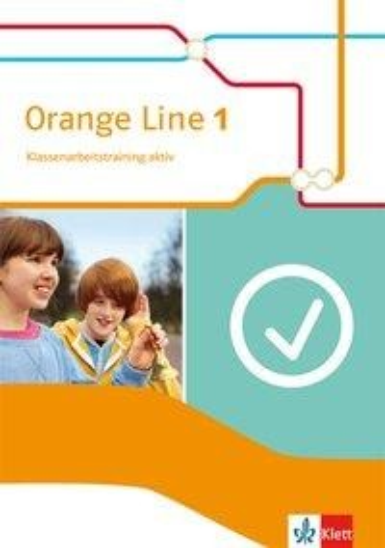 Orange Line IGS 1. Klassenarbeitstraining aktiv!. Ausgabe 2014 -