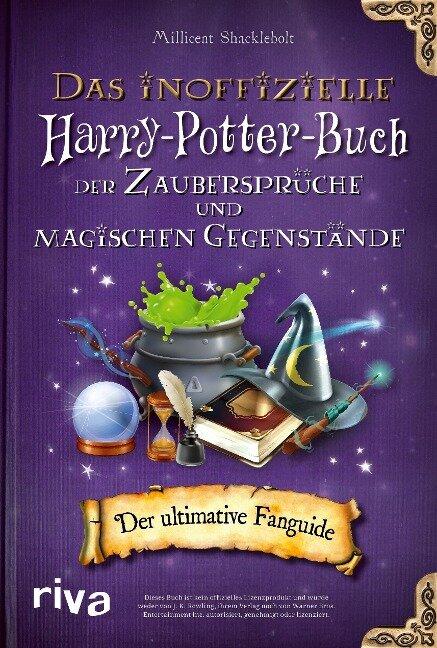 Das inoffizielle Harry-Potter-Buch der Zaubersprüche und magischen Gegenstände - Millicent Shacklebolt