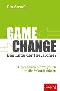 Game Change: Das Ende der Hierarchie? - Pia Struck