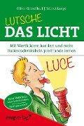 Lutsche das Licht - Oliver Geisselhart, Helmut Lange