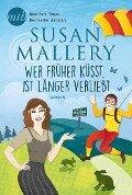 Wer früher küsst, ist länger verliebt - Susan Mallery