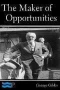 Maker of Opportunities - George Gibbs