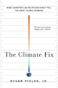 The Climate Fix - Roger Pielke
