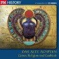 P.M. History - Das alte Ägypten: Götter, Religion und Grabkult -