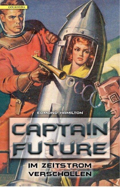Captain Future 08: Im Zeitstrom verschollen - Edmond Hamilton