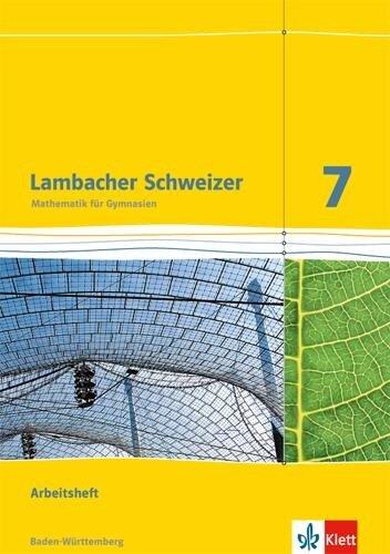 Lambacher Schweizer. 7. Schuljahr. Arbeitsheft plus Lösungsheft. Baden-Württemberg -