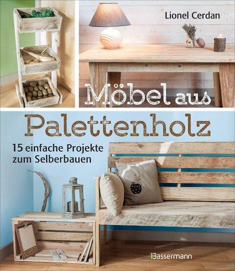 Möbel aus Palettenholz - Lionel Cerdan