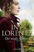 Der weiße Stern - Iny Lorentz
