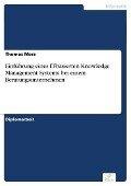 Einführung eines IT-basierten Knowledge Management Systems bei einem Beratungsunternehmen - Thomas Merz