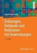 Ordnungen, Verbände und Relationen mit Anwendungen - Rudolf Berghammer