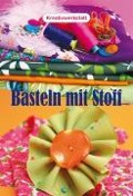 Basteln mit Stoff - Caroline Gibert