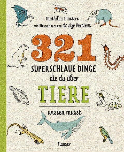321 superschlaue Dinge, die du über Tiere wissen musst - Mathilda Masters