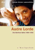 Audre Lorde - The Berlin Years 1984-1992 -