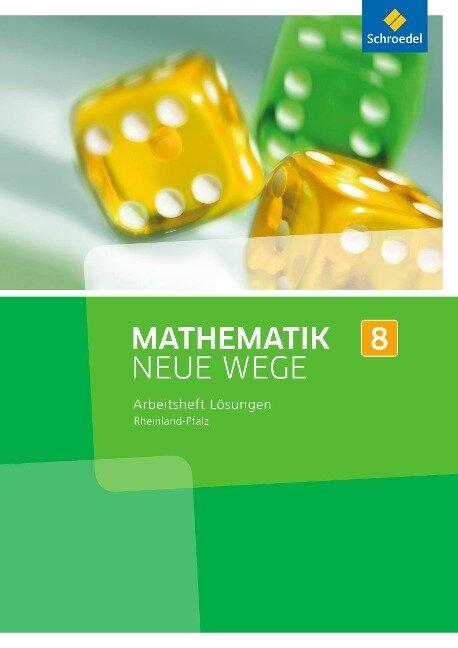Mathematik Neue Wege SI 8. Lösungen zum Arbeitsheft. Rheinland-Pfalz -