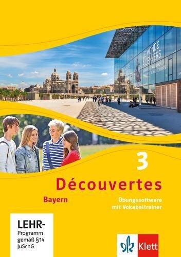 Découvertes 3. Ausgabe Bayern. Übungssoftware mit Vokabeltrainer, Einzellizenz 3. Lernjahr -
