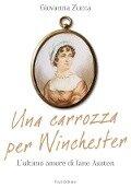 Una carrozza per Winchester - Giovanna Zucca