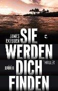 Sie werden dich finden - James Rayburn